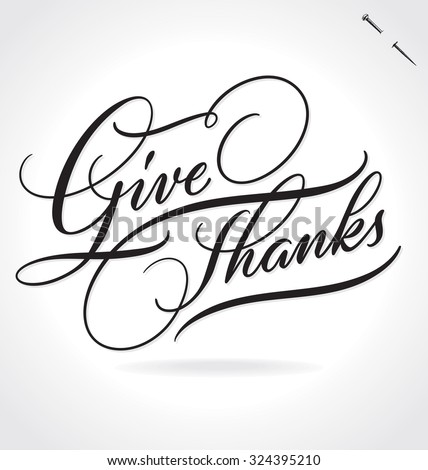 GIVE THANKS original custom hand lettering -- handmade calligraphy, vector (eps8); great for overlay for photo cards, or heading/ caption/ title for Thanksgiving Day greeting cards and invitations; - stock vector