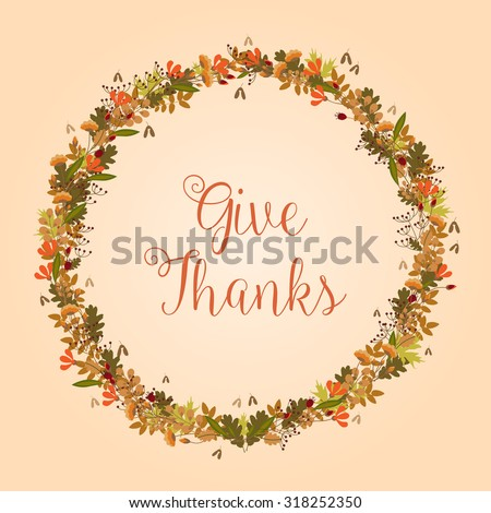 Give Thanks - Thanksgiving, Fall illustration - vector background eps10 - stock vector