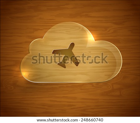 Glass object cloud on a wooden background. Web icon plane. vector - stock vector