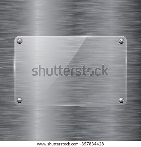 Glass plate on brushed metal background. Transparent frame with screw head. Vector