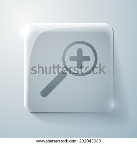 Glass square icon with highlights. magnifier increase - stock vector