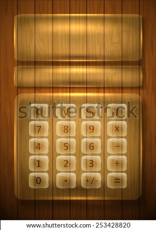 Glass transparent calculator on wooden background. Figures buttons transparent panel. Vector. - stock vector