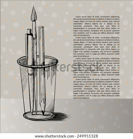 Glass with pencil, brush and pen. Vector sketch with fee place for your text. - stock vector