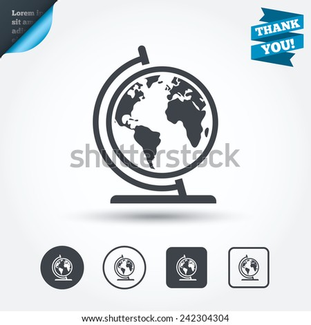 Globe sign icon. World map geography symbol. Globe on stand for studying. Circle and square buttons. Flat design set. Thank you ribbon. Vector - stock vector