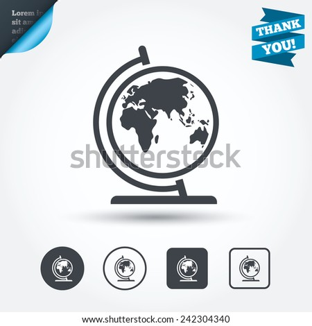 Globe sign icon. World map geography symbol. Globe on stand for studying. Circle and square buttons. Flat design set. Thank you ribbon. Vector