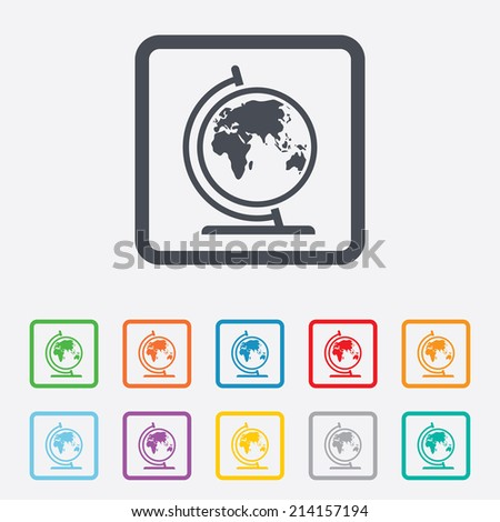 Globe sign icon. World map geography symbol. Globe on stand for studying. Round squares buttons with frame. Vector - stock vector