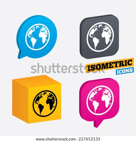 Globe sign icon. World map geography symbol. Isometric speech bubbles and cube. Rotated icons with edges. Vector