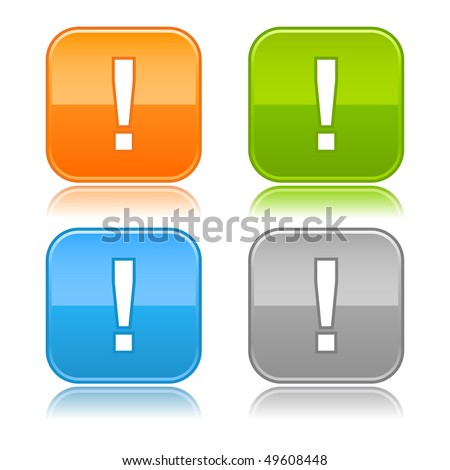 Glossy color rounded squares buttons with exclamation symbol on white - stock vector