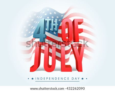 Glossy 3D Text 4th of July in blue and red colors on waving American Flag background, Creative Poster, Banner or Flyer for Independence Day celebration. - stock vector