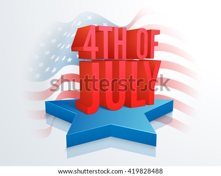 Glossy red 3D text 4th of July on blue star, Creative waving American Flag background for Independence Day celebration concept. - stock vector