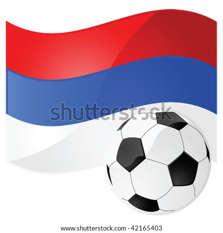 Glossy vector illustration of a flag of Serbia with a football (soccer ball) in front of it - stock vector