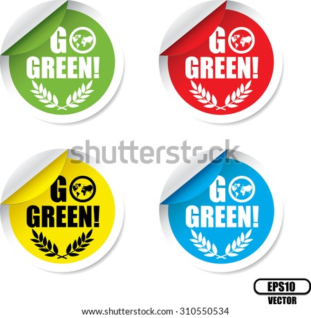 Go Green Colorful Label And Sticker. Innovation Product Without The Use Of Chemical - Vector Illustration. - stock vector