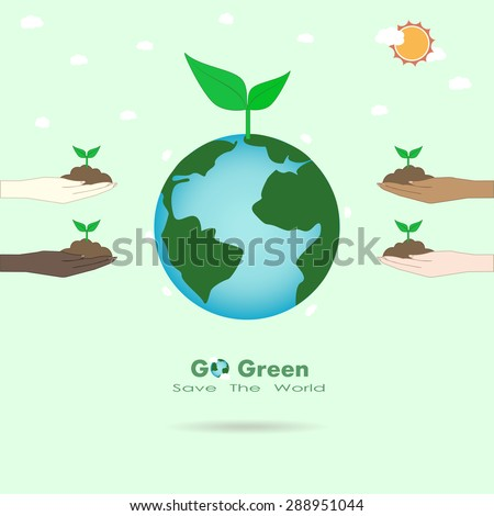 Go green concept with hands holding young plant and the earth. Vector illustration.