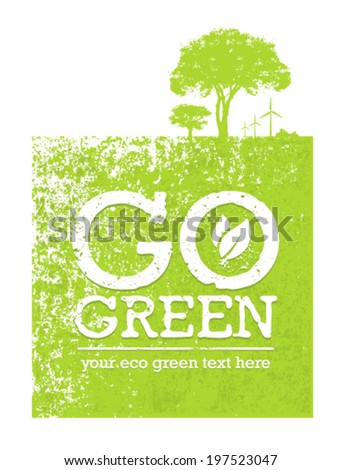 Go Green Eco Tree Organic Vector Composition on Grunge Background. Creative Nature Concept