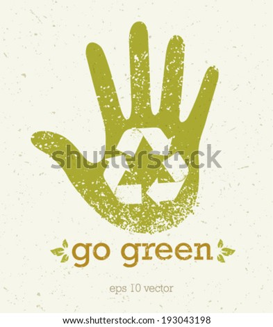 Go Green Recycle Eco Hand Creative Vector Illustration