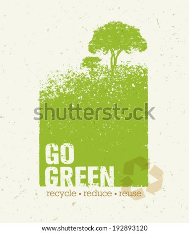 Go Green Recycle Reduce Reuse Eco Poster Concept. Vector Creative Organic Illustration On Paper Background. - stock vector