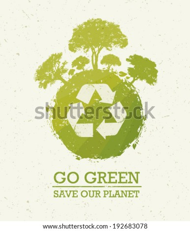 Go green save our planet eco recycling poster on organic paper background - stock vector
