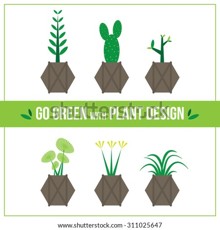 Go green with plants design
