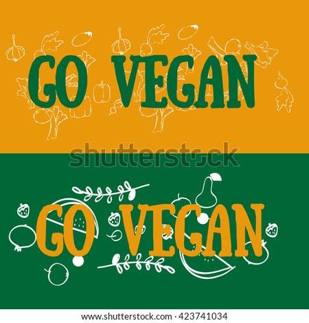 Go vegan concept. Vegan food concept. - stock vector