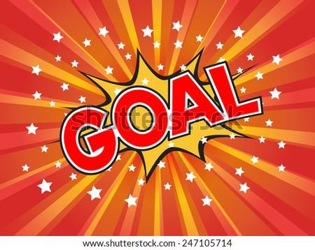 Goal, goal!, wording in comic speech bubble on burst background, EPS10 Vector Illustration - stock vector