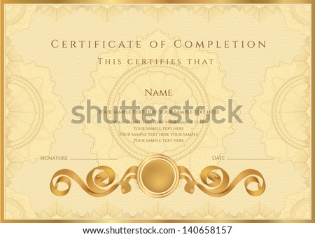 Gold Certificate / Diploma of completion (design template / sample background) with guilloche pattern (watermarks), border. Useful for: Certificate of Achievement, Certificate of education, awards