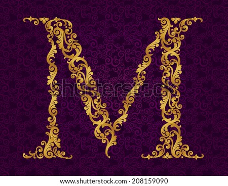 Gold font type letter M, uppercase. Vector baroque element of golden alphabet made from curls and floral motifs. Victorian ABC element in vector. - stock vector