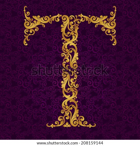 Gold font type letter T, uppercase. Vector baroque element of golden alphabet made from curls and floral motifs. Victorian ABC element in vector. - stock vector