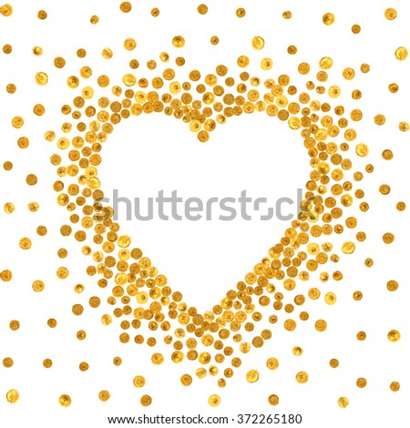 Gold frame in the shape of heart on white background. Pattern of golden acrylic confetti. Design element for festive banner, card, invitation, label, postcard, vignette. Vector illustration. - stock vector