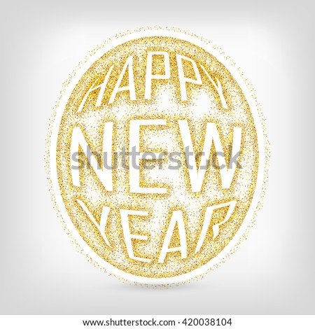 Gold glitter Happy New Year in egg shape. Inscription - Happy new year. Gold background for flyer, poster, sign, banner, web, header. Gold blur background. - stock vector