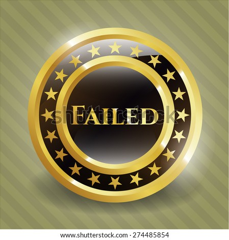 """Gold shiny emblem with text """"Failed"""" inside - stock vector"""