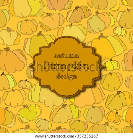 Golden autumn background with orange and yellow pumpkin seamless vector pattern and retro label. Text place.