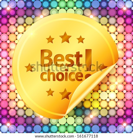 Golden best choice sticker on disco lights colorful vector pattern - stock vector