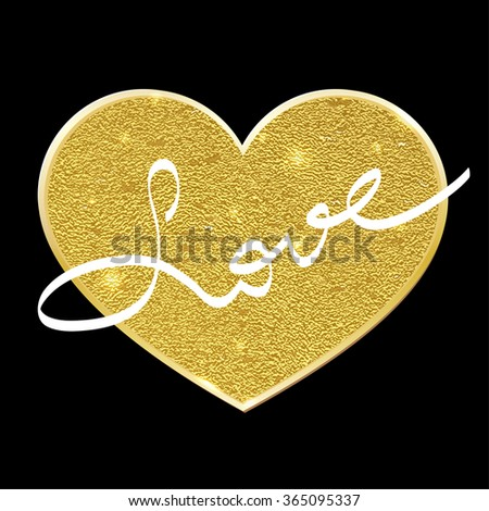 Golden heart on a black background with handwritten text. St. Valentine's Day. Gold placers.Letters written by hand