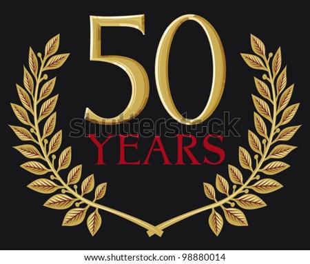 golden laurel wreath 50 years (50 years anniversary, jubilee) - stock vector