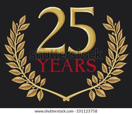 golden laurel wreath 25 years (25 years jubilee, twenty five years anniversary) - stock vector