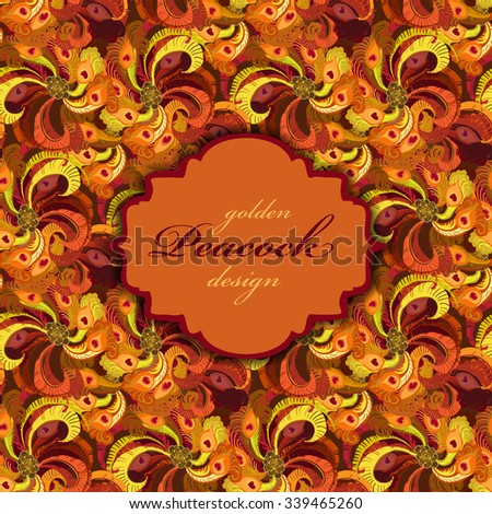 Golden orange and red peacock feathers pattern.   background. Vintage label. Text place. Vector illustration. - stock vector