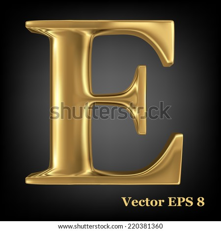 Golden shining metallic 3D symbol capital letter E - uppercase, vector EPS8 - stock vector
