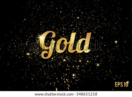 Golden splashes on black background, Gold sparkles. Gold text for card, vip, exclusive, certificate, gift, luxury, privilege, store, present, shopping. vector. gold lettering - stock vector