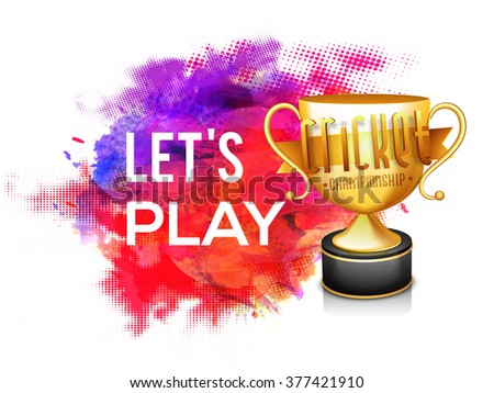 Golden trophy with stylish text Let's Play on colorful abstract background for Cricket Championship concept. - stock vector