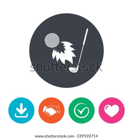 Golf fireball with club sign icon. Sport symbol. Download arrow, handshake, tick and heart. Flat circle buttons. - stock vector