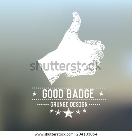 Good badge grunge symbol on blur background,vector - stock vector