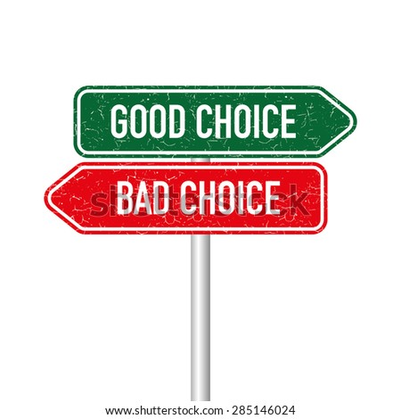 Good choice and bad choice signpost