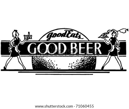 Good Eats Good Beer - Retro Ad Art Banner - stock vector