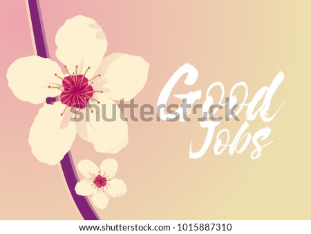 Good jobs beautiful greeting card flower stock vector 1015887310 good jobs beautiful greeting card with flower background m4hsunfo