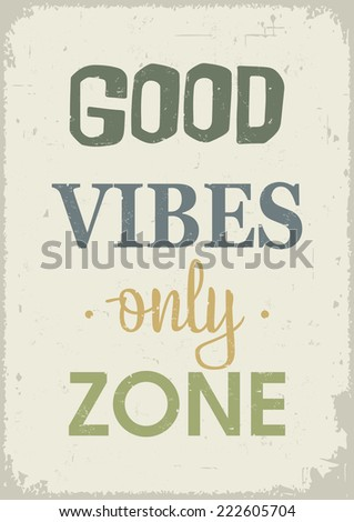 Good mood, good vibes poster. Vintage style. - stock vector