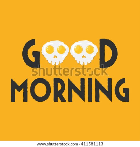 Good morning background with eggs skull shaped