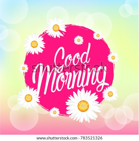 Good morning beautiful greeting card bunch stok vektr 783521326 good morning beautiful greeting card with bunch flowers background m4hsunfo