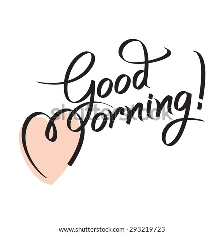 good morning hand lettering text handmade stock vector 293219723 rh shutterstock com calligraphy vector fonts calligraphy vector design