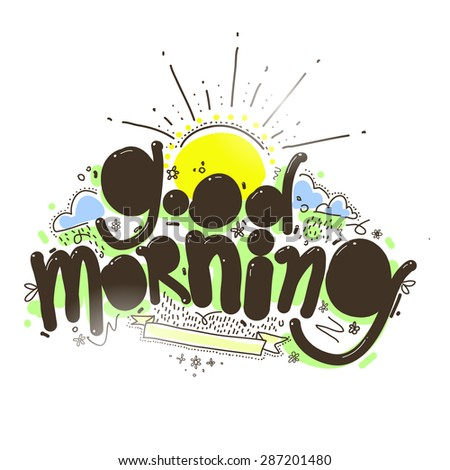 Good morning inscription. Hand lettering decorative illustration for greeting card with ribbon. - stock vector