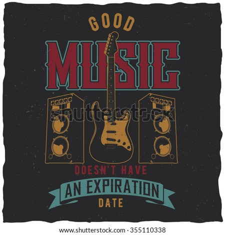 Good music doesn't an expiration date label design for t-shirts, posters, logos, greeting cards etc. - stock vector
